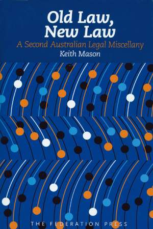 Peter Heerey reviews 'Old Law, New Law' by Keith Mason