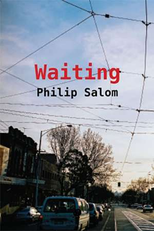 Michael McGirr reviews 'Waiting' by Philip Salom
