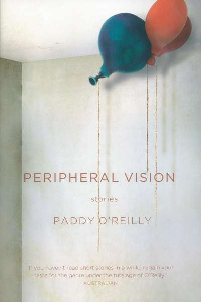 Debra Adelaide reviews 'Peripheral Vision' by Paddy O'Reilly