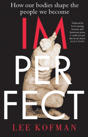 Tali Lavi reviews 'Imperfect: How our bodies shape the people we become' by Lee Kofman