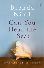 Susan Wyndham reviews 'Can You Hear the Sea? My Grandmother's Story' by Brenda Niall