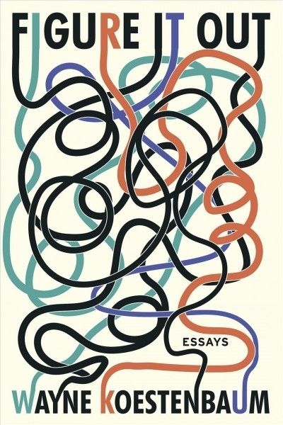 Keegan O'Connor reviews 'Figure It Out: Essays' by Wayne Koestenbaum