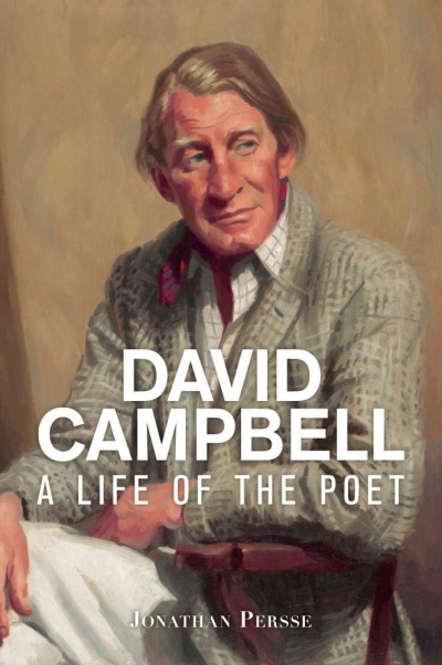 Philip Mead reviews 'David Campbell: A life of the poet' by Jonathan Persse