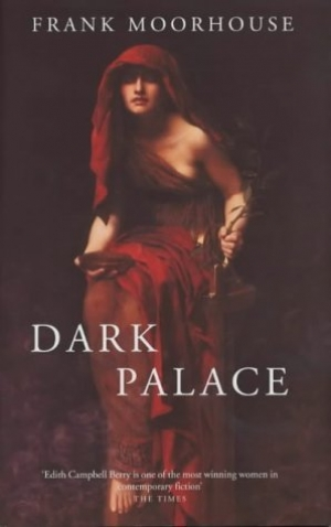 Chris Wallace-Crabbe reviews 'Dark Palace' by Frank Moorhouse