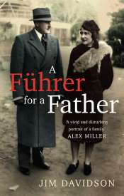 Brian Matthews reviews 'A Führer for a Father: The domestic face of colonialism' by Jim Davidson