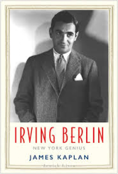 Andrew Ford reviews 'Irving Berlin: New York genius' by James Kaplan