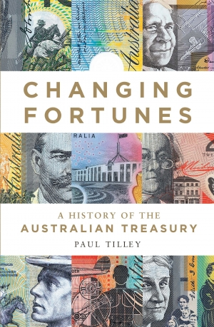 Geoffrey Blainey reviews 'Changing Fortunes: A history of the Australian treasury' by Paul Tilley