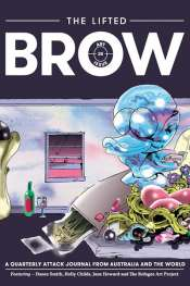 Joseph Rubbo reviews 'The Lifted Brow' edited by Stephanie Van Schilt, Ellena Savage, and Gillian Terzis