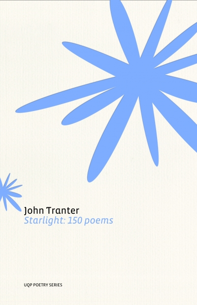 Gig Ryan reviews 'Starlight' by John Tranter and 'The Salt Companion to John Tranter' edited by Rod Mengham