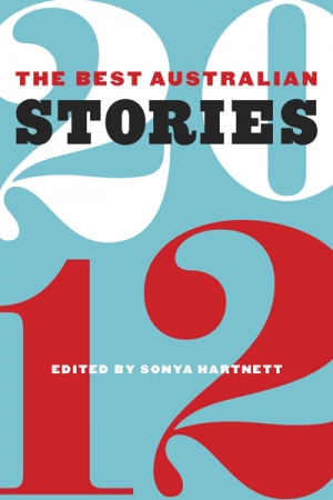 Cassandra Atherton reviews 'The Best Australian Stories 2012' edited by Sonya Hartnett