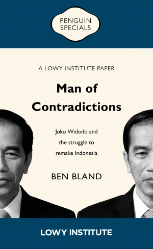 Ken Ward reviews 'Man of Contradictions: Joko Widodo and the struggle to remake Indonesia' by Ben Bland