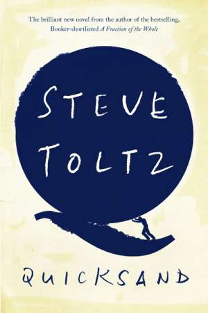 Chris Flynn reviews 'Quicksand' by Steve Toltz