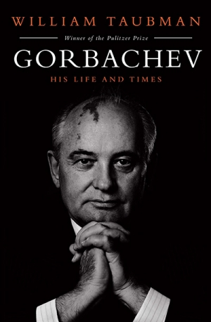 Barbara Keys reviews 'Gorbachev: His life and times' by William Taubman