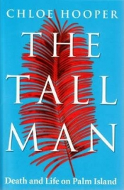 David Trigger reviews 'The Tall Man' by Chloe Hooper