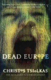 Michael Williams reviews 'Dead Europe' by Christos Tsiolkas