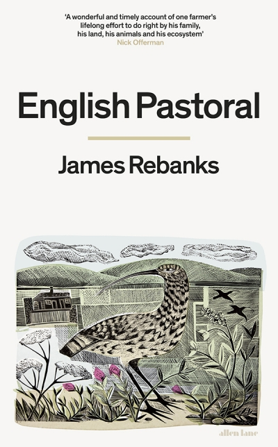 Andrew Fuhrmann reviews 'English Pastoral: An inheritance' by James Rebanks