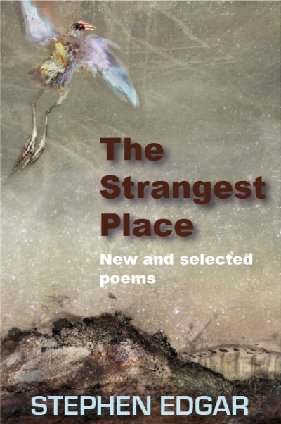 Geoff Page reviews 'The Strangest Place: New and selected poems' by Stephen Edgar