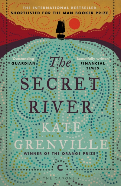 Kerryn Goldsworthy reviews 'The Secret River' by Kate Grenville