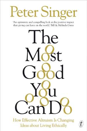 Ian Ravenscroft reviews 'The Most Good You Can Do' by Peter Singer