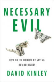 Giovanni Di Lieto reviews 'Necessary Evil: How to fix finance by saving human rights' by David Kinley