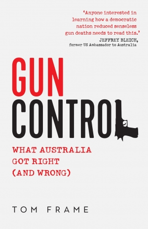 Kieran Pender reviews 'Gun Control: What Australia got right (and wrong)' by Tom Frame
