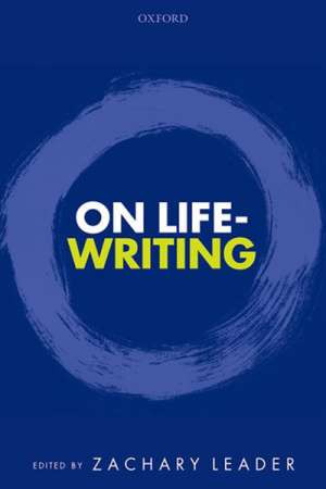 Richard Freadman reviews 'On Life-Writing' edited by Zachary Leader