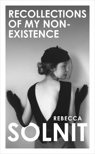 Megan Clement reviews 'Recollections of My Non-Existence' by Rebecca Solnit