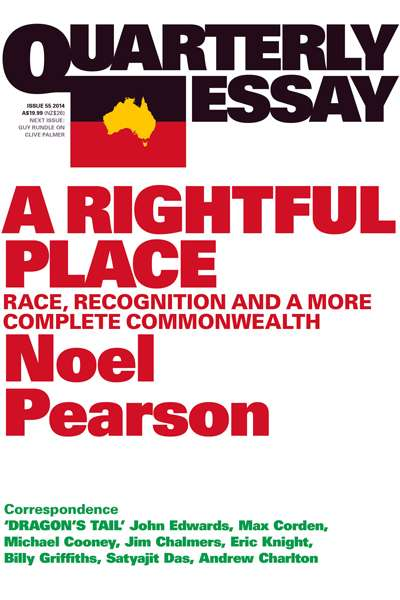 Jon Altman reviews 'A Rightful Place: Race, recognition and a more complete commonwealth (Quarterly Essay 55)' by Noel Pearson