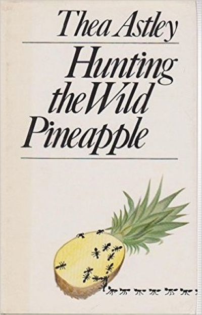 Stewart Edwards reviews 'Hunting the Wild Pineapple' by Thea Astley