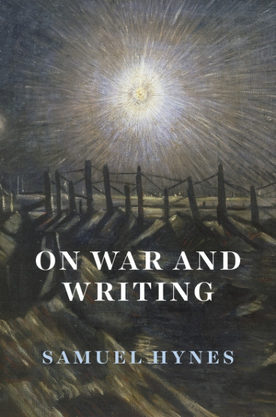 Robin Gerster reviews 'On War and Writing' by Samuel Hynes