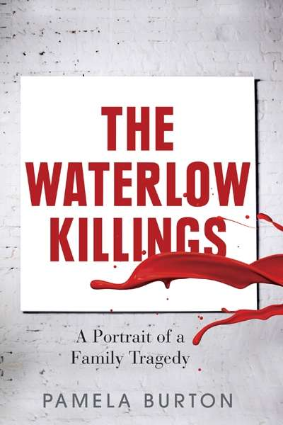 Alison Broinowski reviews 'The Waterlow Killings' by Pamela Burton