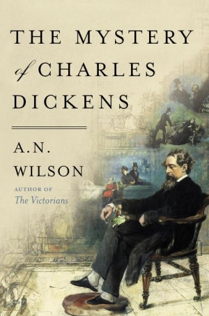 Graham Tulloch reviews 'The Mystery of Charles Dickens' by A.N. Wilson