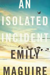 Jay Daniel Thompson reviews 'An Isolated Incident' by Emily Maguire