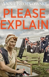 Shaun Crowe reviews 'Please Explain: The rise, fall and rise again of Pauline Hanson' by Anna Broinowksi and 'Rogue Nation: Dispatches from Australia's populist uprisings and outsider politics' by Royce Kurmelovs