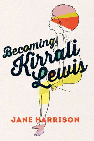 Mike Shuttleworth reviews 'Becoming Kirrali Lewis' by Jane Harrison