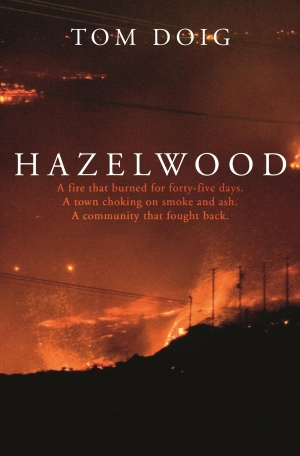 Alistair Thomson reviews 'Hazelwood' by Tom Doig