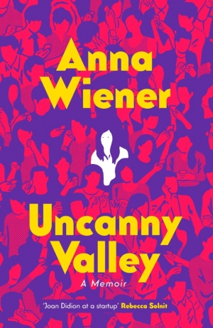 Jack Callil reviews 'Uncanny Valley' by Anna Wiener