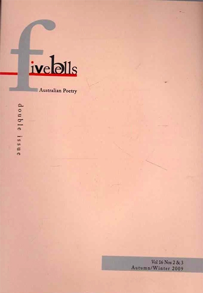 Lisa Gorton reviews 'Five Bells Australian Poetry Festival (Double Issue)' edited by John S. Batts et al.