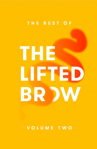 Dan Dixon review 'The Best of The Lifted Brow: Volume Two' edited by Alexander Bennetts