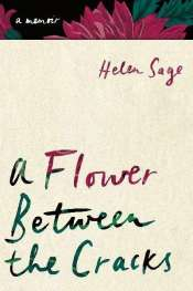 Helen Sage: A Flower Between the Cracks