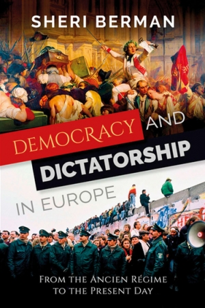 Rémy Davison reviews 'Democracy and Dictatorship in Europe: From the Ancien Régime to the present day' by Sheri Berman