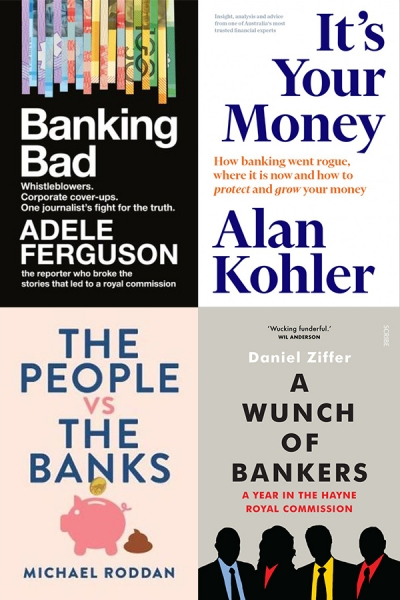 Ben Huf reviews 'Banking Bad' by Adele Ferguson, 'It's Your Money' by Alan Kohler, 'The People vs The Banks' by Michael Roddan, and 'A Wunch of Bankers' by Daniel Ziffer
