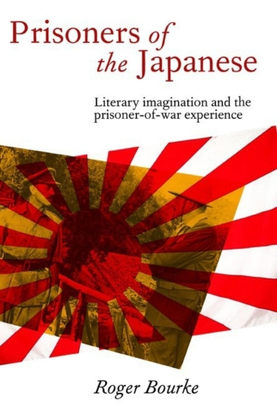Peter Pierce reviews 'Prisoners of the Japanese: Literary imagination and the prisoner-of-war experience' by Roger Bourke