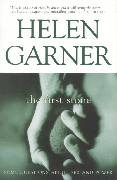 Cassandra Pybus reviews 'The First Stone' by Helen Garner