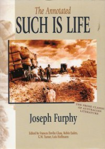 Chris Wallace-Crabbe reviews 'The Annotated Such is Life' by Joseph Furby and 'The Life and Opinions of Tom Collins: A study of the works of Joseph Furphy' by Julian Croft