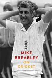 Gideon Haigh reviews 'On Cricket' by Mike Brearley