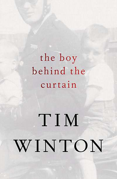 Peter Craven reviews 'The Boy Behind the Curtain' by Tim Winton