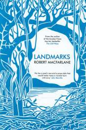 Danielle Clode reviews 'Landmarks' by Robert Macfarlane