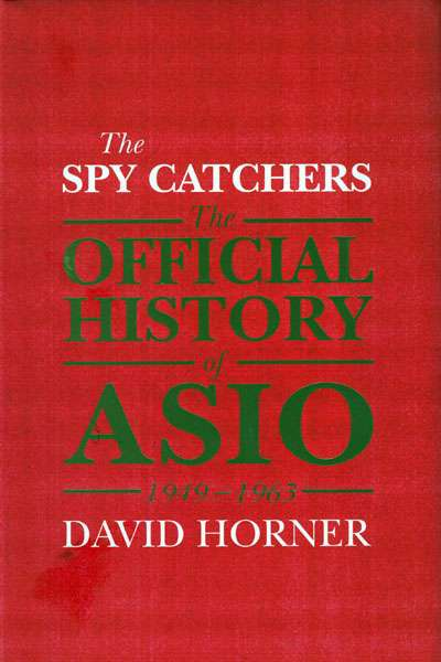 An 'unfettered' account of ASIO's early years