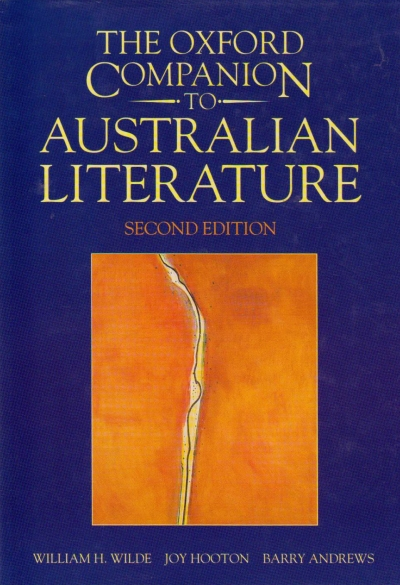 John Hanrahan reviews 'The Oxford Companion to Australian Literature' edited by William H. Wilde, Joy Hooton, and Barry Andrews